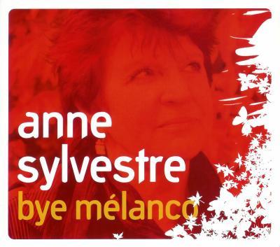 Au-delà de l'ombre   Anne Sylvestre - Bye Mélanco (2007)