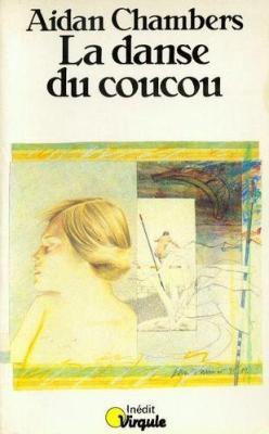 Rien à voir Aidan Chambers (traduit de l'anglais par Jean-Pierre Carasso) - La danse du coucou  (1983)