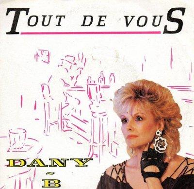 Coup d'oeil sur...  Dany B - Tout de vous (1987)