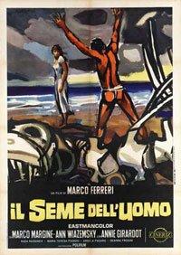 Rien à voir Cinéma: La semence de l'homme (Il seme dell'uomo) de Marco Ferreri (1969)