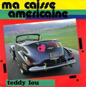 Coup d'oeil sur...  Teddy Lou - Ma caisse américaine (198?)