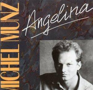 Coup d'oeil sur...  Michel Munz - Angelina (1987)
