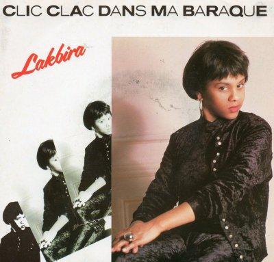 Coup d'oeil sur...  Lakbira - Clic clac dans ma baraque (1990)