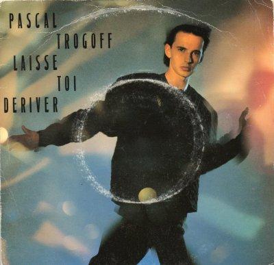 Coup d'oeil sur...  Pascal Trogoff - Laisse-toi dériver (1987)
