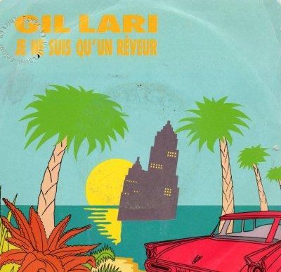 Les indispensables Gil Lari - Je ne suis qu'un rêveur (1989)