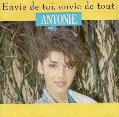 Les indispensables Antonie - Envie de toi, envie de tout (1987)