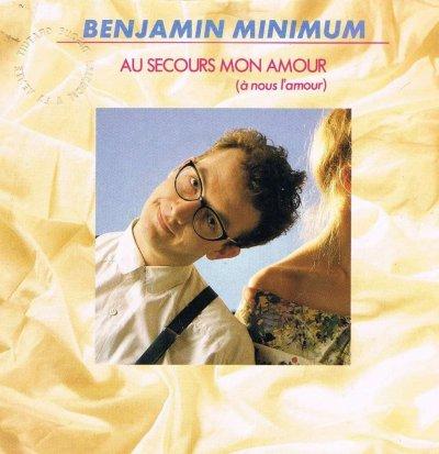 Les indispensables Benjamin Minimum - Au secours mon amour (à nous l'amour) (1988)