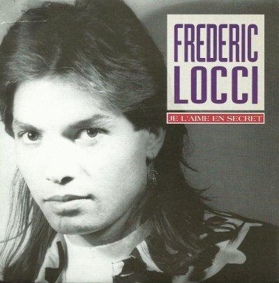 Coup d'oeil sur...  Frédéric Locci - Je l'aime en secret (1990)