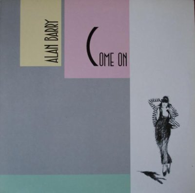 Les indispensables Alan Barry - Come on (1986)