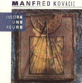 Coup d'oeil sur...  Manfred Kovacic - Encore une heure (1989)