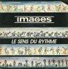 L'ombre de la lumière  Images - Le sens du rythme (1992)