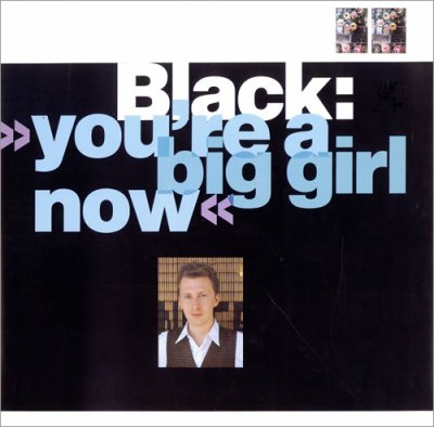 Au-delà de l'ombre  Black - You're a big girl now (1988)