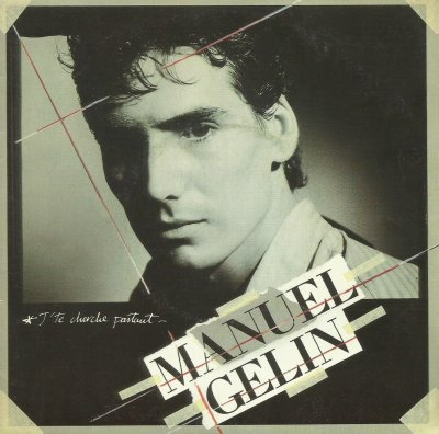 Coup d'oeil sur...  Manuel Gélin - J'te cherche partout (1985)