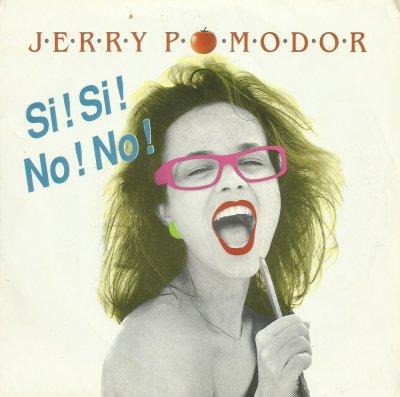 Coup d'oeil sur...  Jerry Pomodor - Si! Si! No! No! (1989)