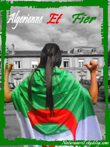 --- --- ---  • Algérienne && Fieree Dee L'Etree ♥  --- --- ---