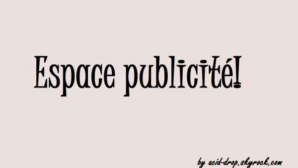 ~~ Espace Pub ~~