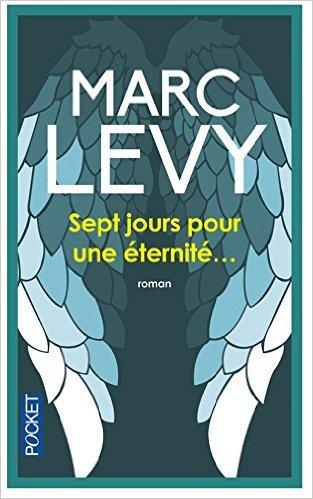 Sept jours pour une éternité, Marc Lévy