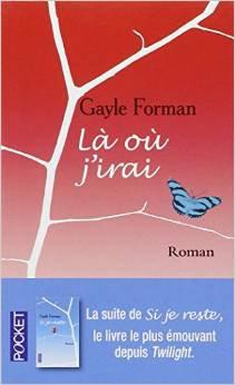 Là où j'irai, Gayle Forman