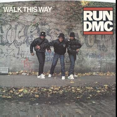 Walk this way - run d.m.c.