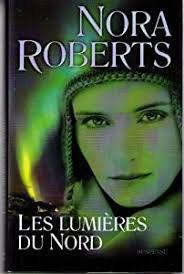 Livre - Les lumières du Nord - Nora Roberts