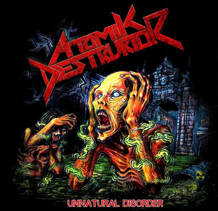 ✠... Atomik Destruktor - Unnatural Disorder  [Thrash Metal] ...✠
