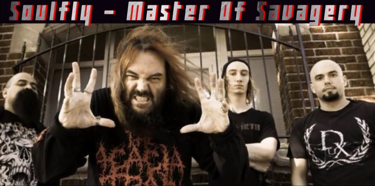 ✠... Soulfly - Master Of Savagery [Official Track] …✠