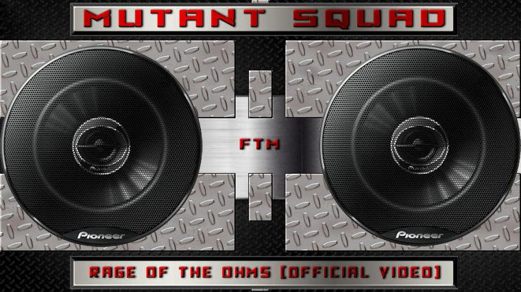 ✠... Mutant Squad - Rage Of The Ohms [Official Video] …✠