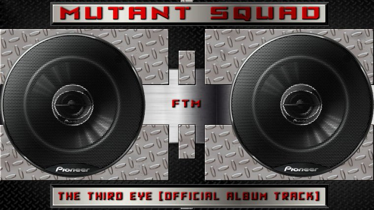 ✠... Mutant Squad - The Third Eye [Official Album Track] …✠