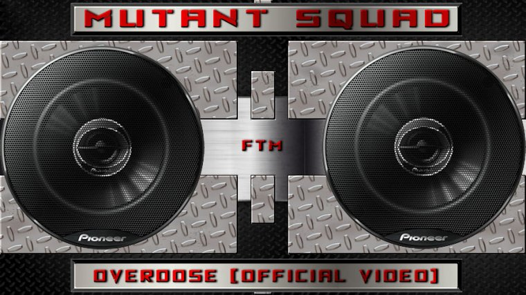 ✠... Mutant Squad  - Overdose [Official Video] …✠