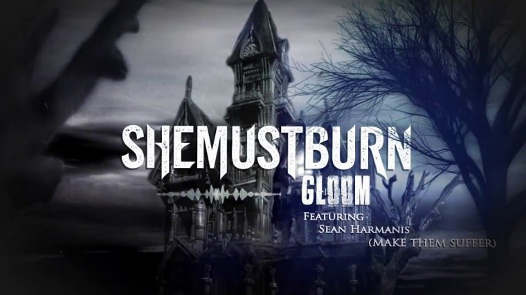 ✠... She Must Burn - Gloom Feat. Sean Harmanis [Make Them Suffer] [Lyric Video] Records …✠