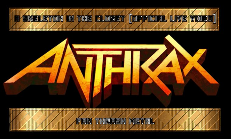 ✠... Anthrax - A Skeleton In The Closet [Official Live Video] …✠