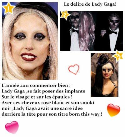 Les délires de Lady Gaga !