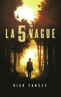 La 5 ème vague de Rick Yancey- Collection Robert Laffont