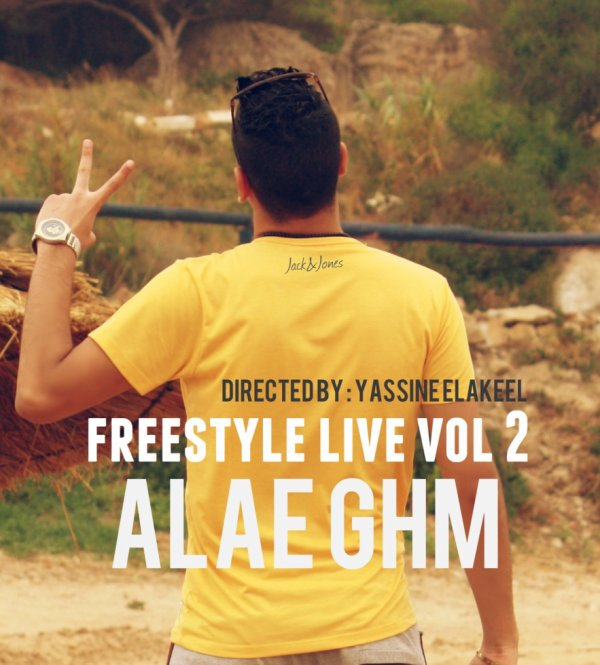 Alae Ghm freestyle live 2 directed by yassine laakel