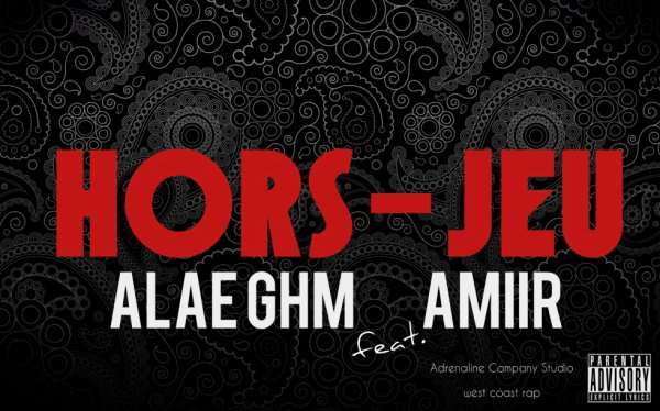 "Alae Ghm & Amiir Cover of the track "" Hors Jeu """