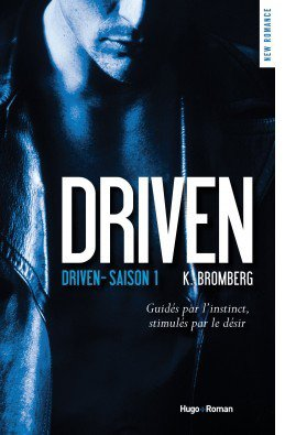 The Driven, tome 1 : Driven par K. Bromberg