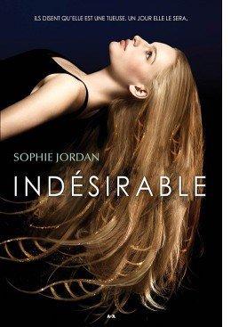 Indésirable, tome 1 par Sophie Jordan
