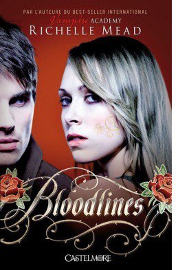 Bloodlines, tome 1 par Richelle Mead