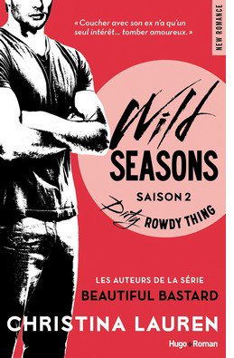 Wild Seasons, tome 2 : Dirty Rowdy Thing par Christina Lauren