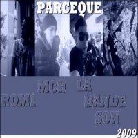 ______ MCH Feat La Bande Son Feat Rom1 - Parce que_______  (2009)