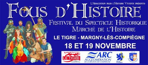 """18-19 novembre 2017, Margny les Compiègne (60): FESTIVAL + MARCHÉ HISTORIQUE """"FOUS D'HISTOIRE"""""""