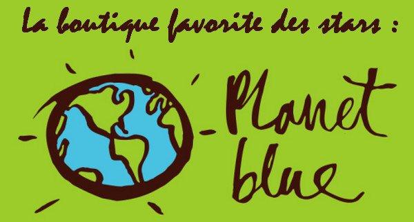 La boutique préférée des stars: Planet Blue