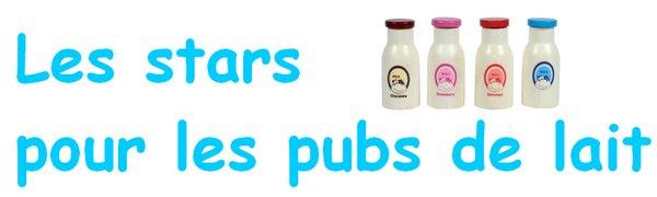 Les stars pour les pubs de lait