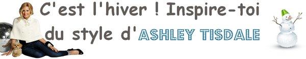 C'est l'hiver, inspire toi du style d'Ashley Tisdale