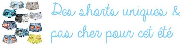 Des shorts uniques et pas chers pour cet été