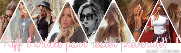 Article en collaboration avec Berlicious :  Le blog mode d'Ashley Tisdale