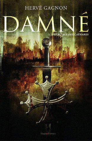 ˜ Damné Tome 1 : L'héritage des Cathares [ Hervé Gagnon ] ˜