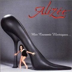 Alizée - Mes Courants électriques
