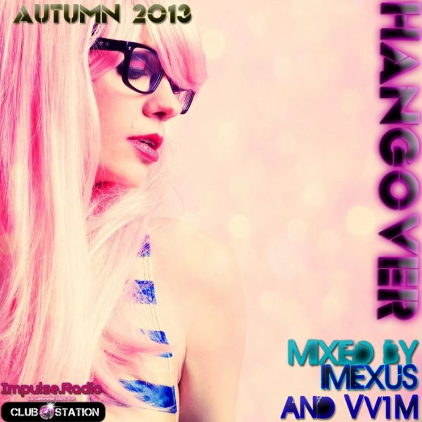 ★Autumn 2013★Hangover★Party Trance and Hardstyle★Belgian mix mixed by imexus and Vv1M (full mix)