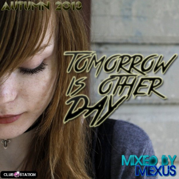 ★Autumn 2013★Tomorrow is other day★Dance and trance party mix★mixed by imexus
